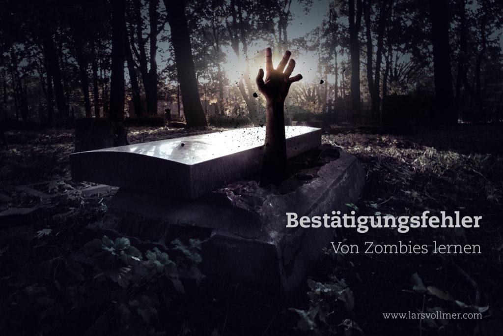 Bestaetigungsfehler---Von-Zombies-lernen