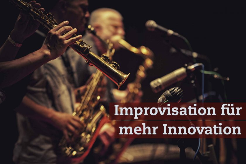 Improvisation für mehr Innovation